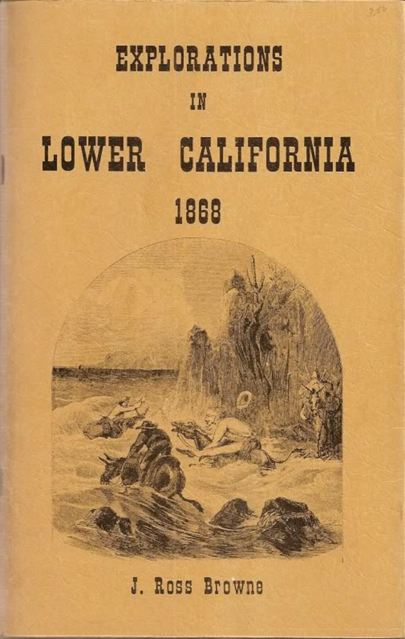 Explorations in Lower California 1868 by John Ross Browne