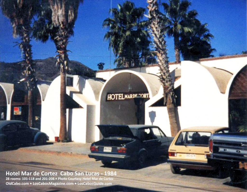 Hotel Mar de Cortez  Cabo San Lucas - 1984  28 rooms: 101-118 and 201-208 • Photo Courtesy Hotel Mar de Cortez OldCabo.com • LosCabosMagazine.com • LosCabosGuide.com