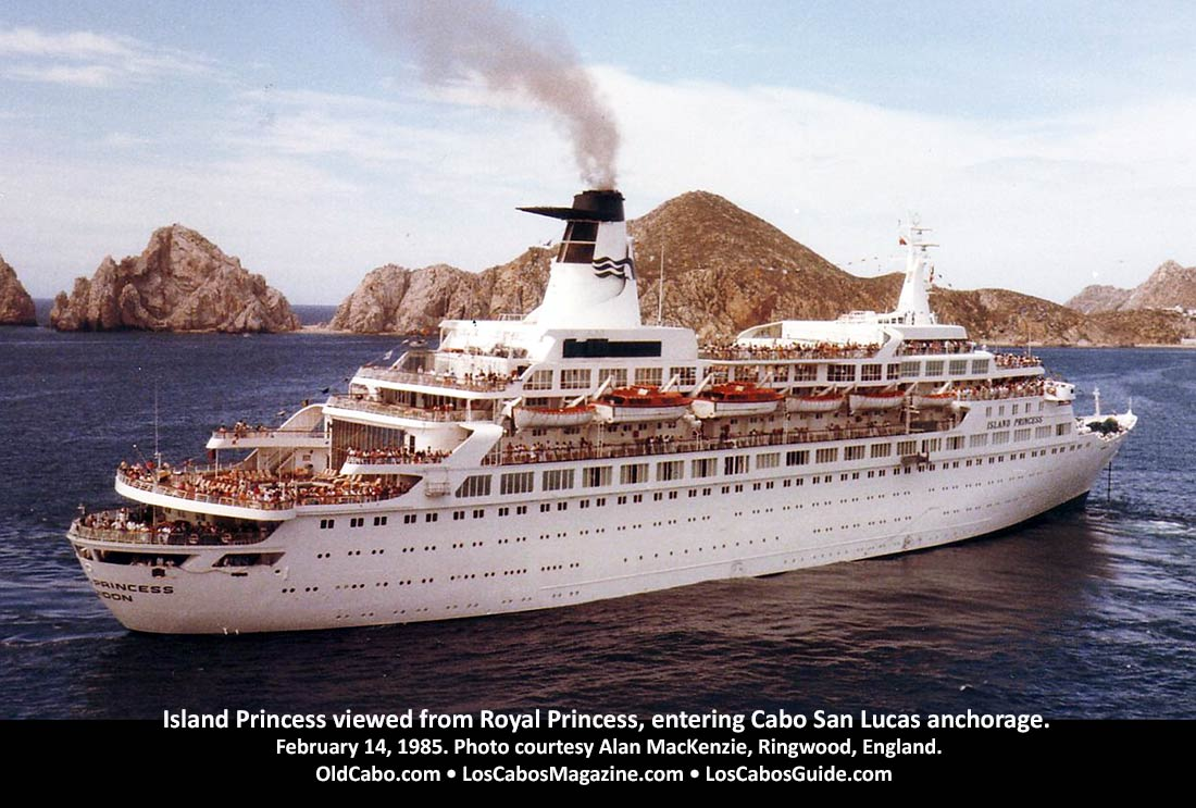 The Island Princess Cruis Ship photographed from Royal Princess, entering Cabo San Lucas anchorage February 14, 1985. Photo courtesy Alan MacKenzie, Ringwood, England