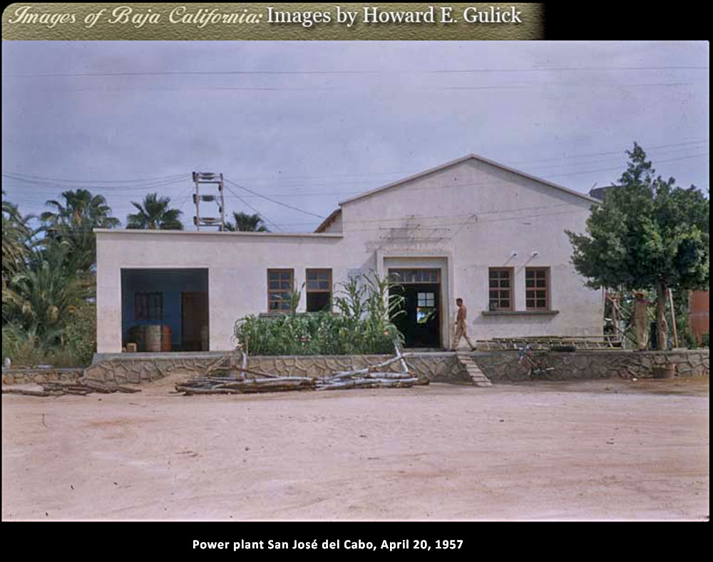San José del Cabo power plant building in 1957. Photo by Howard E. Gulick.