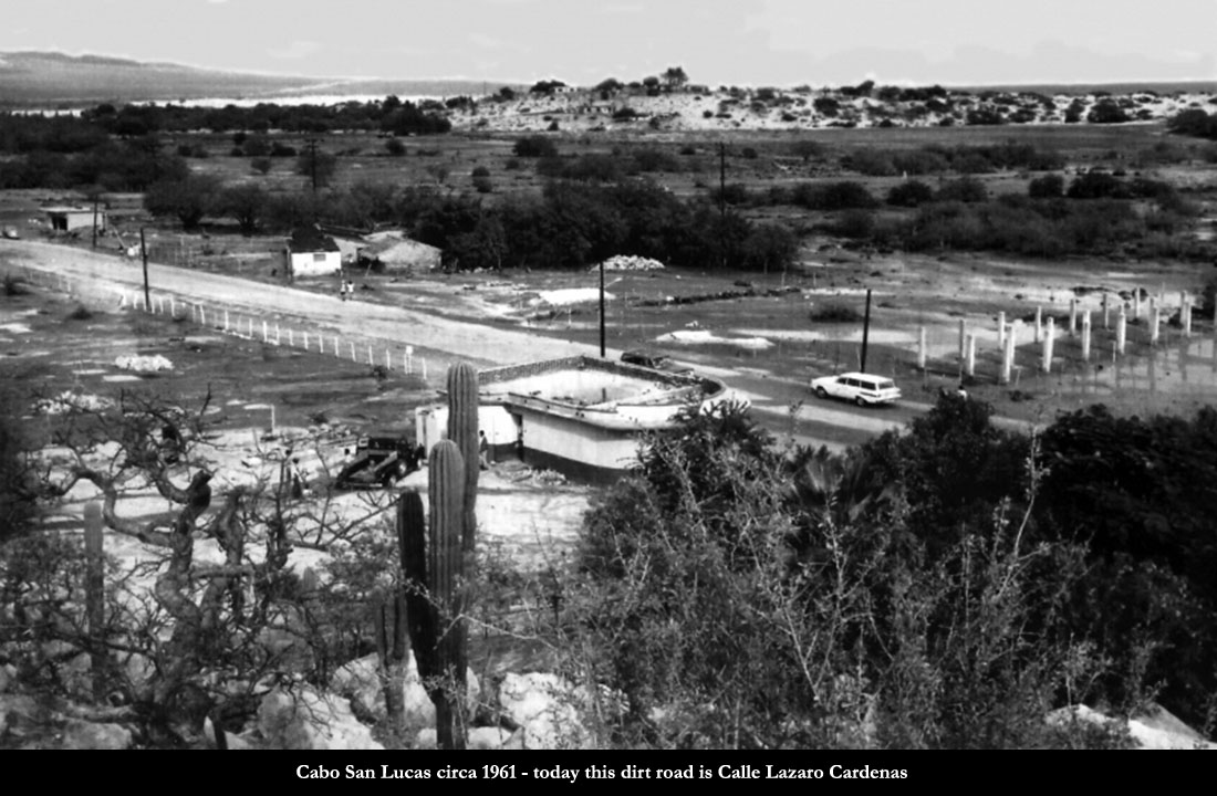 Cabo San Lucas circa 1961 - today this dirt road is Calle Lazaro Cardenas