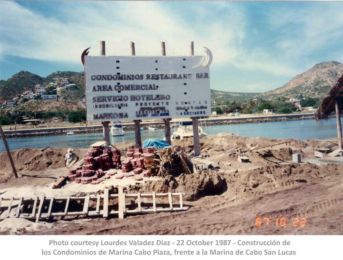 Photo courtesy Lourdes Valadez Diaz - 22 October 1987 - Construcción de los Condominios de Marina Cabo Plaza, frente a la Marina de Cabo San Lucas