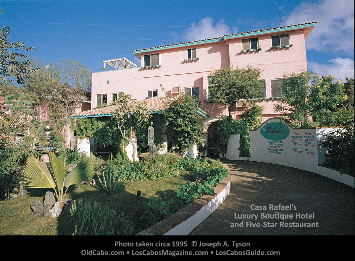 Casa Rafael's Luxury Boutique Hotel and Five-Star Restaurant. Photo taken circa 1995 © Joseph A. Tyson.