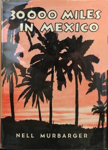 30,000 miles in Mexico by Nell Murbarger